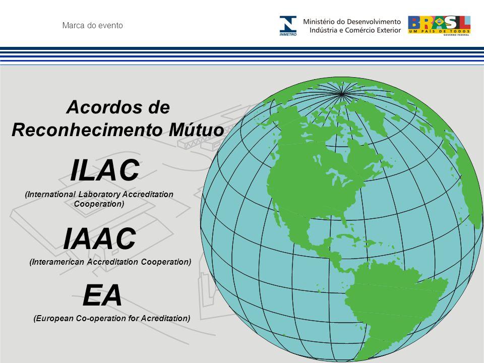 Marca do evento Acordos de Reconhecimento Mútuo ILAC EA IAAC (International Laboratory Accreditation Cooperation) (Interamerican Accreditation Cooperation) (European Co-operation for Acreditation)