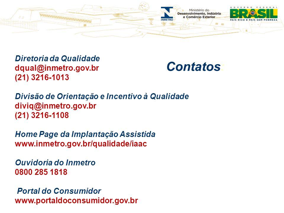 Diretoria da Qualidade dqual@inmetro.gov.br (21) 3216-1013 Divisão de Orientação e Incentivo à Qualidade diviq@inmetro.gov.br (21) 3216-1108 Home Page