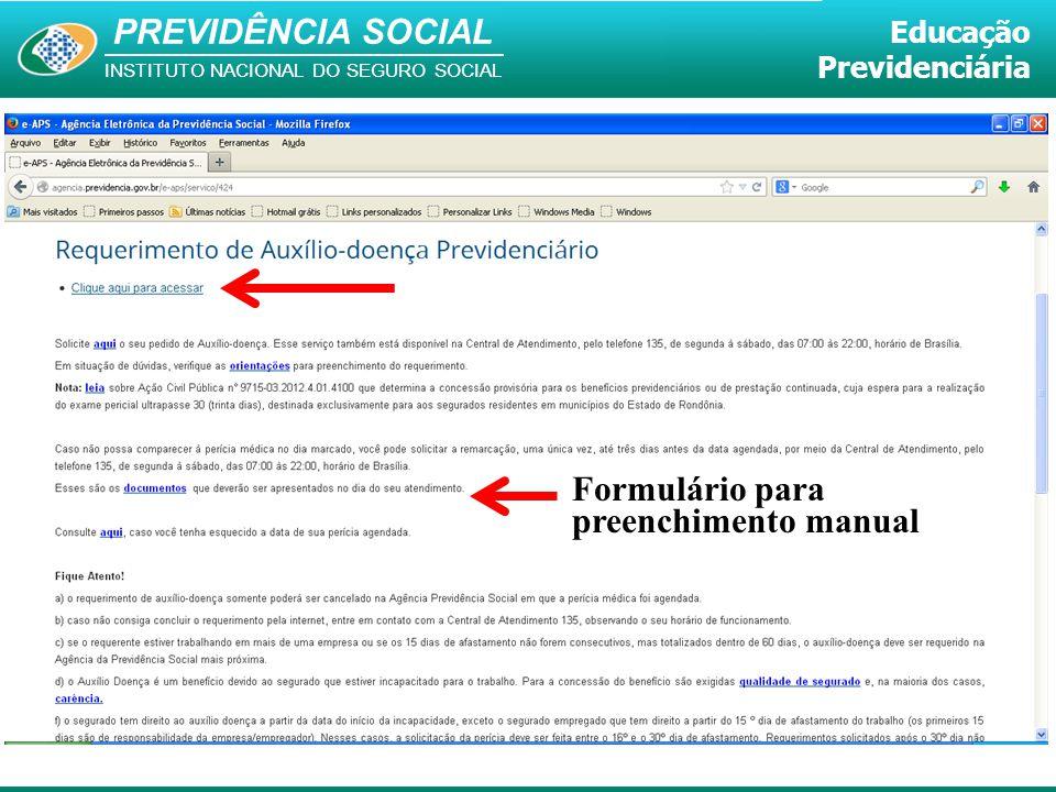 PREVIDÊNCIA SOCIAL INSTITUTO NACIONAL DO SEGURO SOCIAL Educação Previdenciária Formulário para preenchimento manual