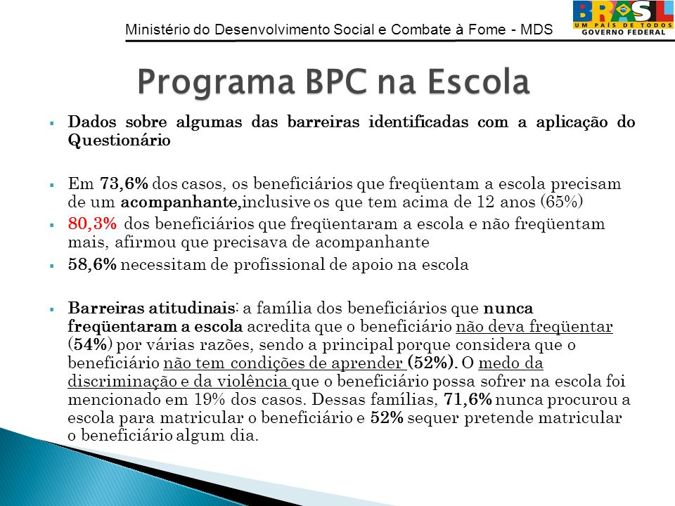 Ministério do Desenvolvimento Social e Combate à Fome - MDS Dados sobre algumas das barreiras identificadas com a aplicação do Questionário Em 73,6% d