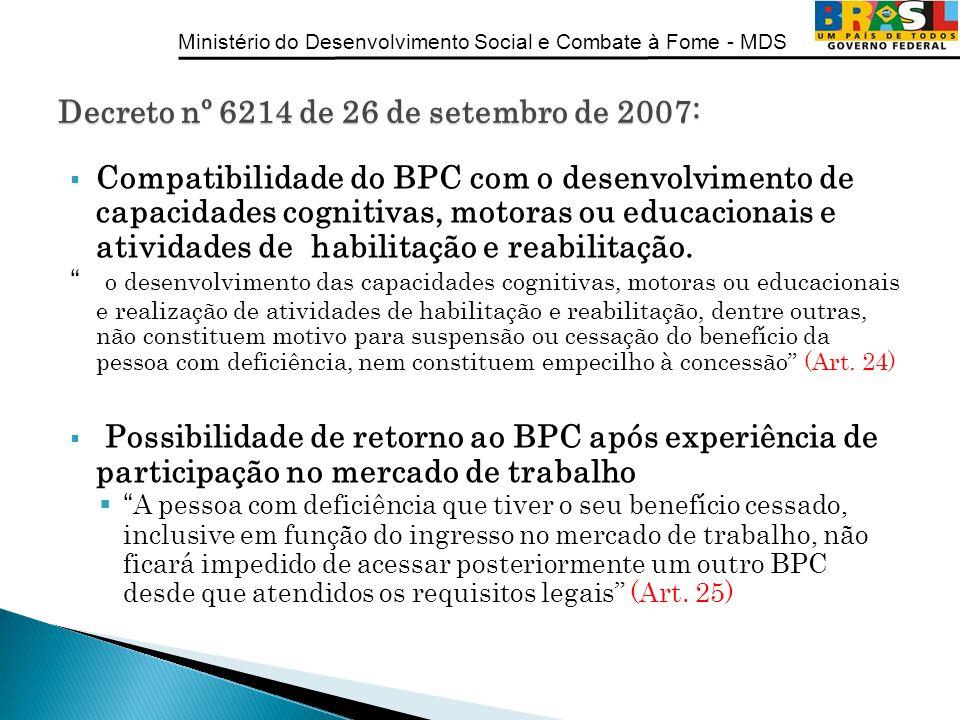 Ministério do Desenvolvimento Social e Combate à Fome - MDS Compatibilidade do BPC com o desenvolvimento de capacidades cognitivas, motoras ou educaci