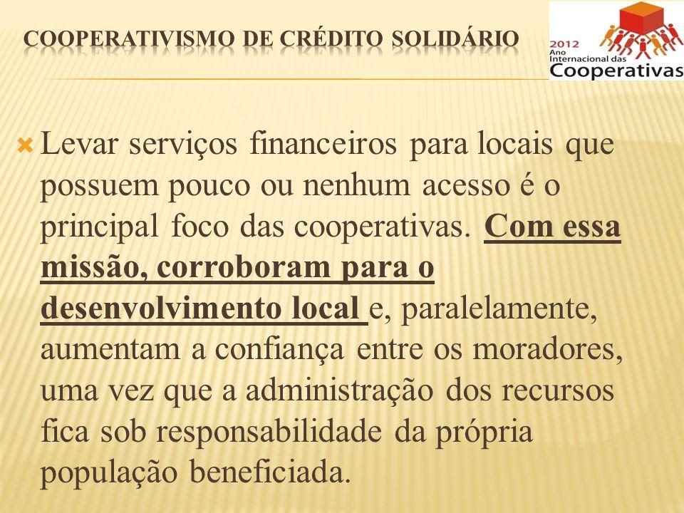 Levar serviços financeiros para locais que possuem pouco ou nenhum acesso é o principal foco das cooperativas. Com essa missão, corroboram para o dese