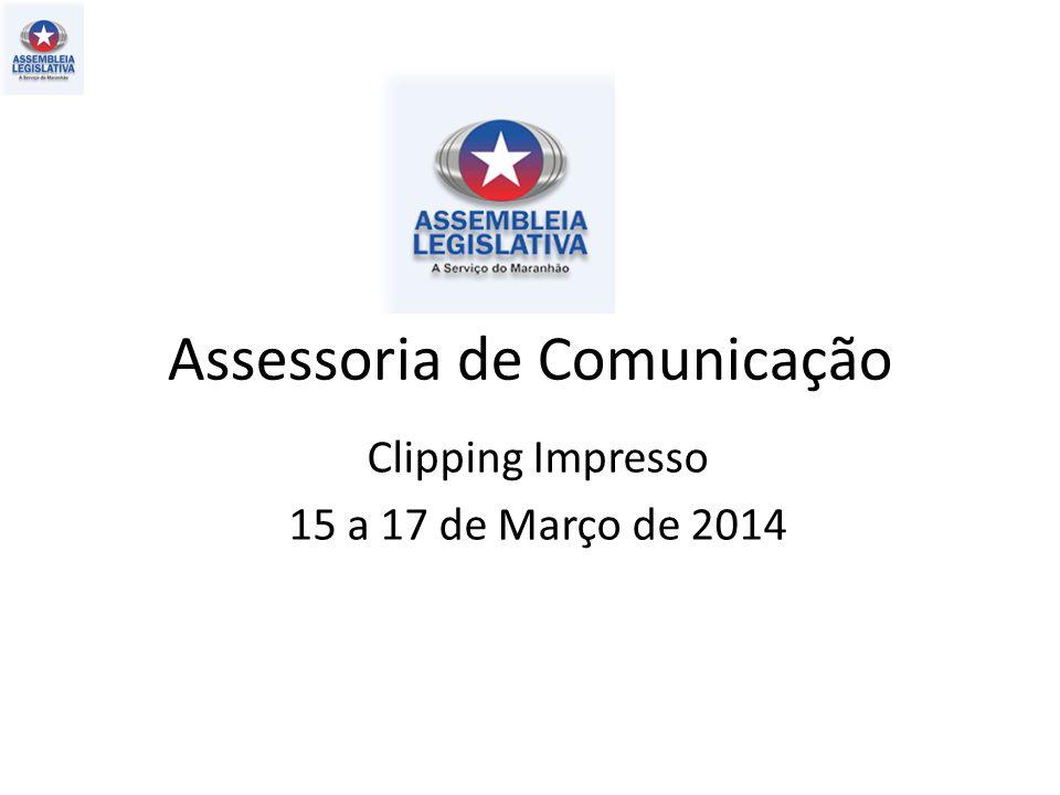 Assessoria de Comunicação Clipping Impresso 15 a 17 de Março de 2014