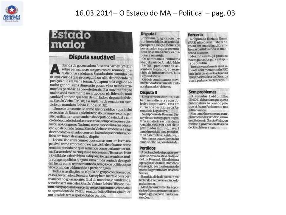 16.03.2014 – O Estado do MA – Política – pag. 02