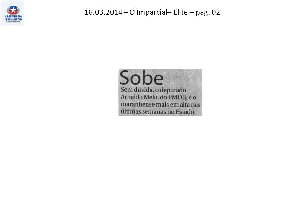16.03.2014 – O Imparcial– Elite – pag. 02