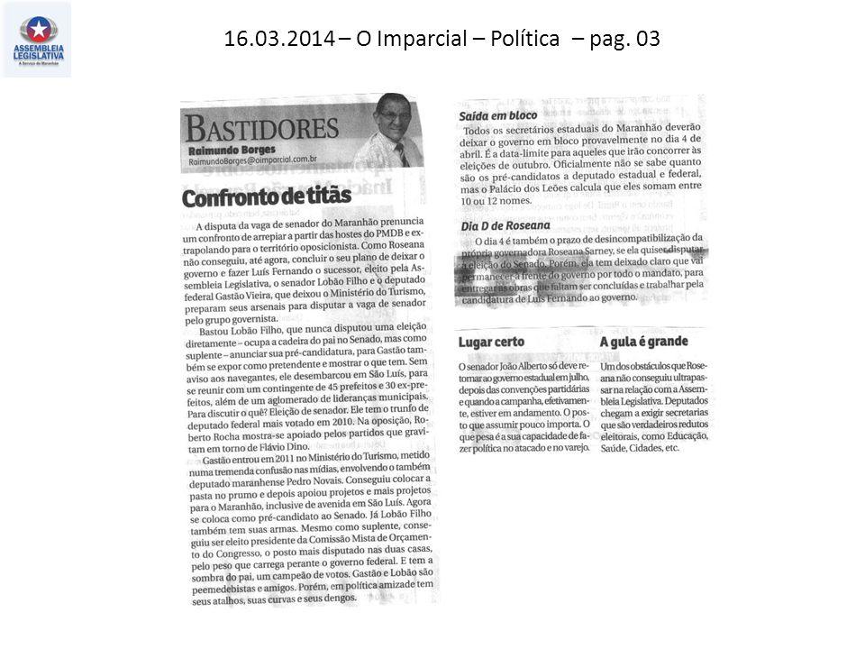 16.03.2014 – O Imparcial – Política – pag. 03