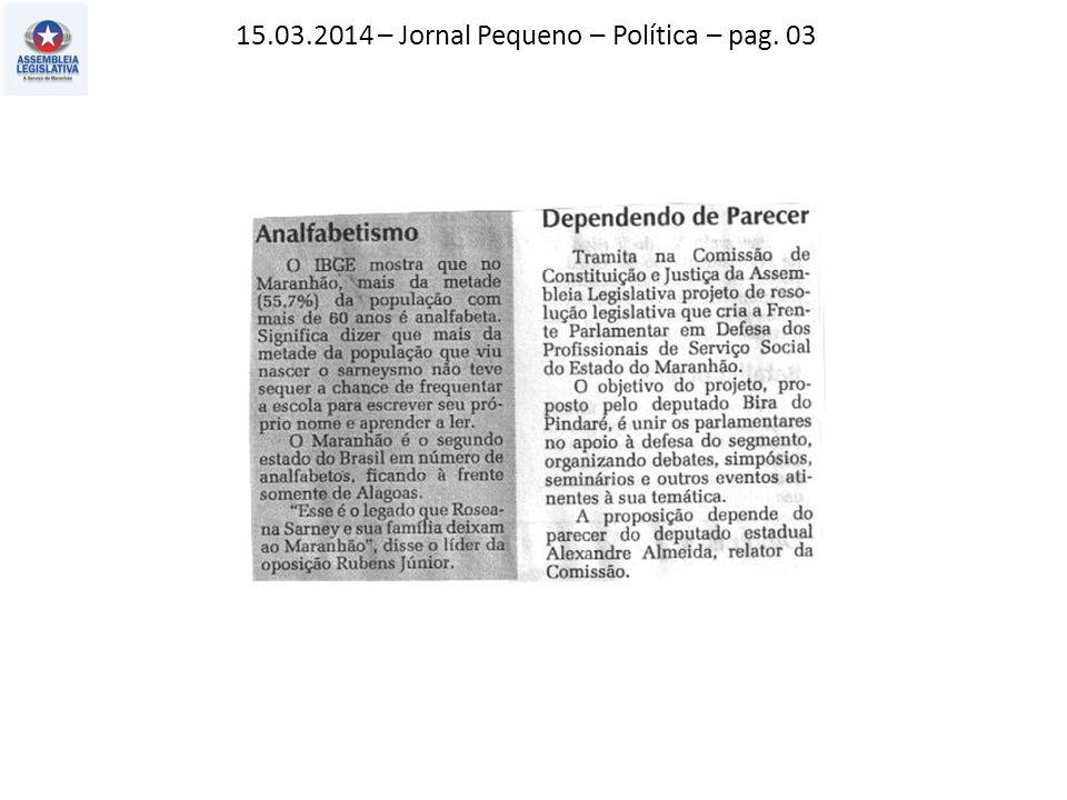 15.03.2014 – Jornal Pequeno – Política – pag. 03