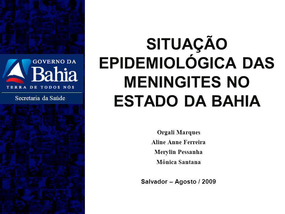 MENINGITE Doença de notificação compulsória de acordo com a Portaria SESAB nº 1072 de 20/04/2007.