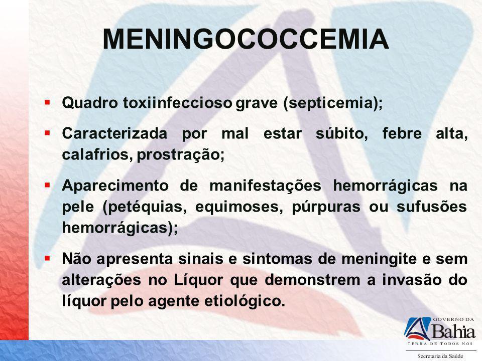 MEDIDAS DE PREVENÇÃO E CONTROLE Quimioprofilaxia Principal medida para prevenção de casos secundários de Doença Meningocócica.