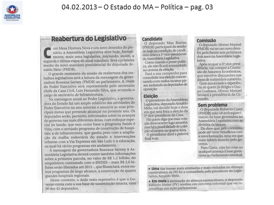 04.02.2013 – O Estado do MA – Política – pag. 03