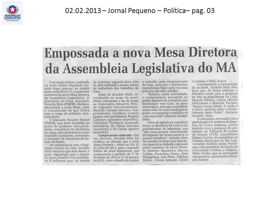02.02.2013 – Jornal Pequeno – Política– pag. 03
