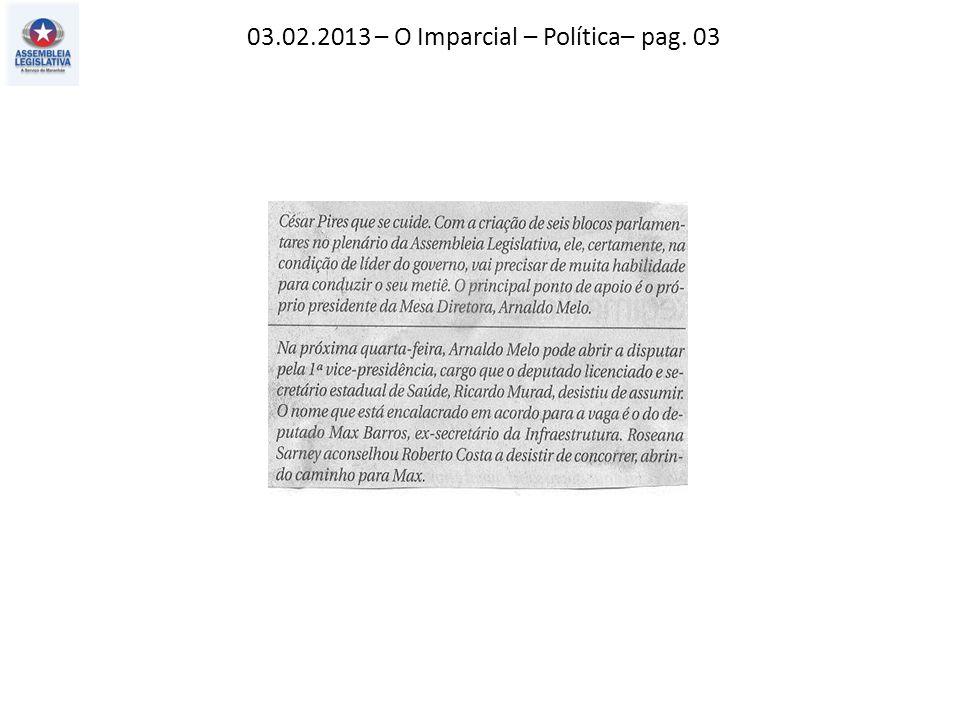03.02.2013 – O Imparcial – Política– pag. 03