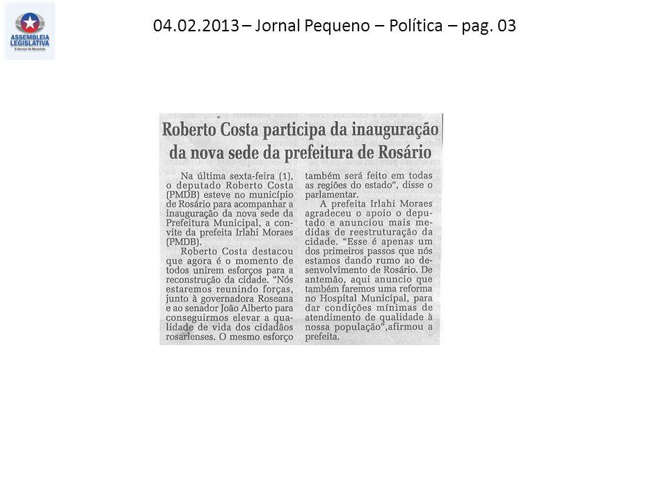 04.02.2013 – Jornal Pequeno – Política – pag. 03