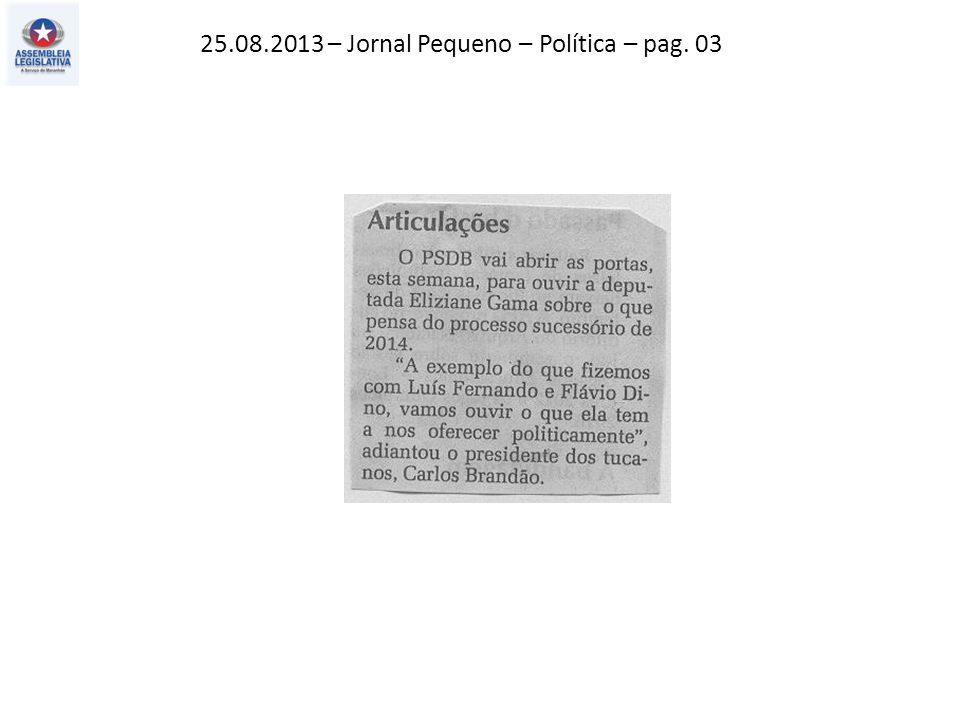 25.08.2013 – Jornal Pequeno – Política – pag. 03