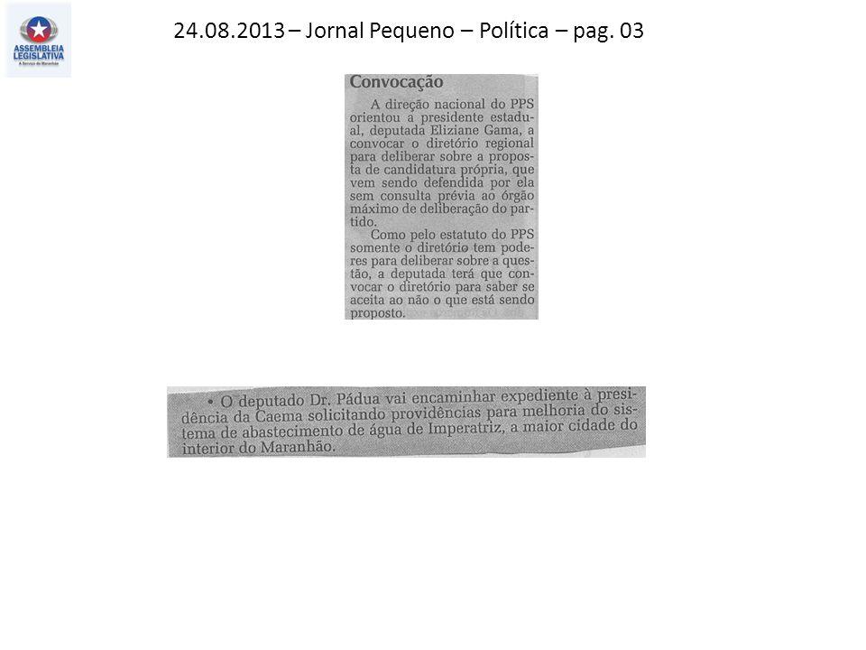 24.08.2013 – Jornal Pequeno – Política – pag. 03