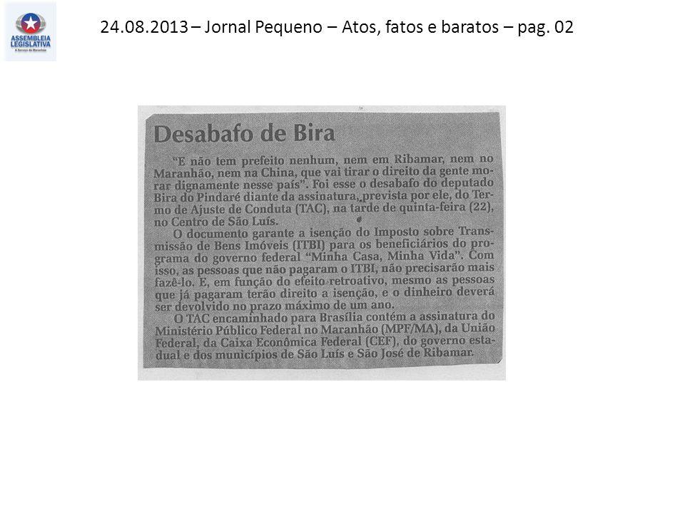 24.08.2013 – Jornal Pequeno – Atos, fatos e baratos – pag. 02
