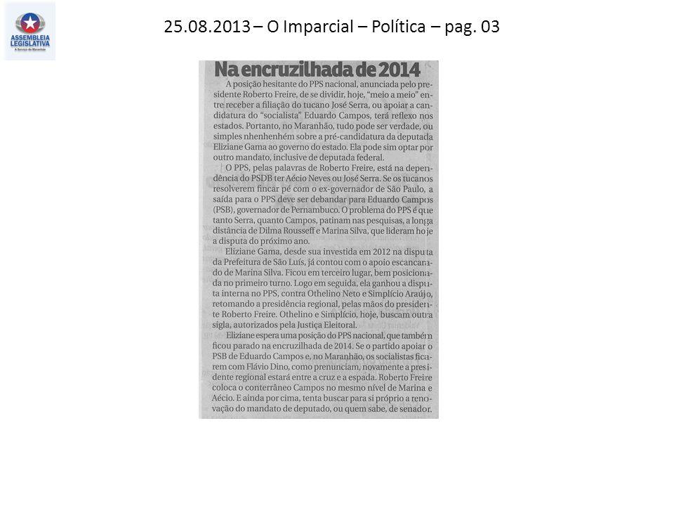 25.08.2013 – O Imparcial – Política – pag. 03
