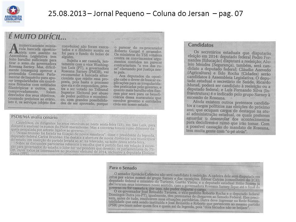 25.08.2013 – Jornal Pequeno – Coluna do Jersan – pag. 07