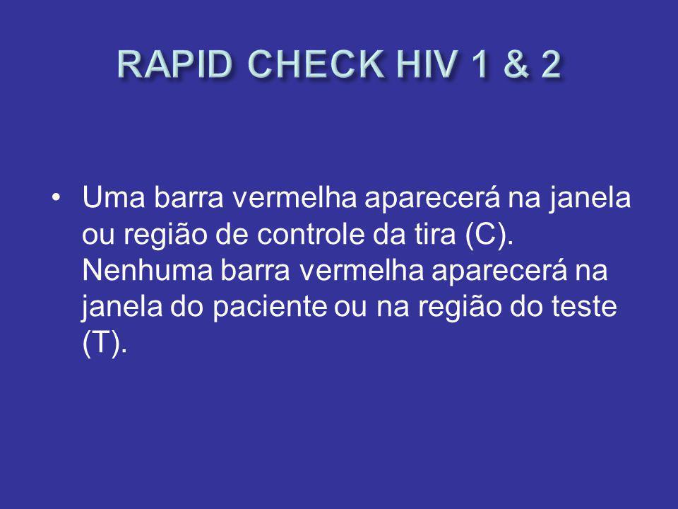 Uma barra vermelha aparecerá na janela ou região de controle da tira (C). Nenhuma barra vermelha aparecerá na janela do paciente ou na região do teste