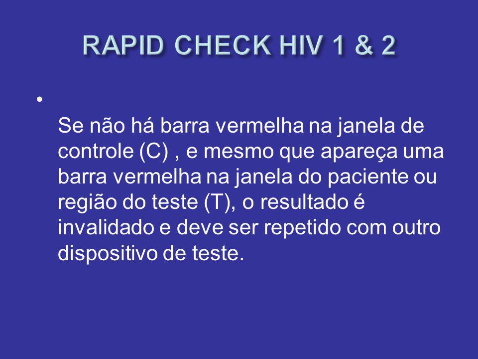 Se não há barra vermelha na janela de controle (C), e mesmo que apareça uma barra vermelha na janela do paciente ou região do teste (T), o resultado é invalidado e deve ser repetido com outro dispositivo de teste.
