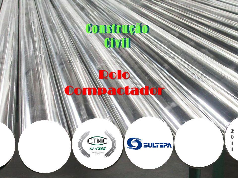 Processo de Produção Construção Civil RoloCompactador Cliente: Calandragem do Tubo