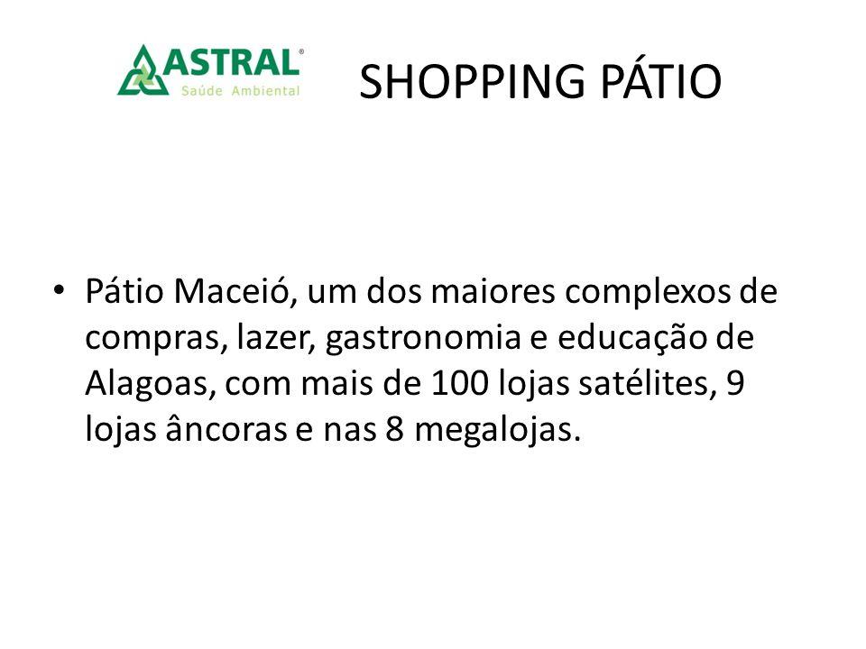 Pátio Maceió, um dos maiores complexos de compras, lazer, gastronomia e educação de Alagoas, com mais de 100 lojas satélites, 9 lojas âncoras e nas 8