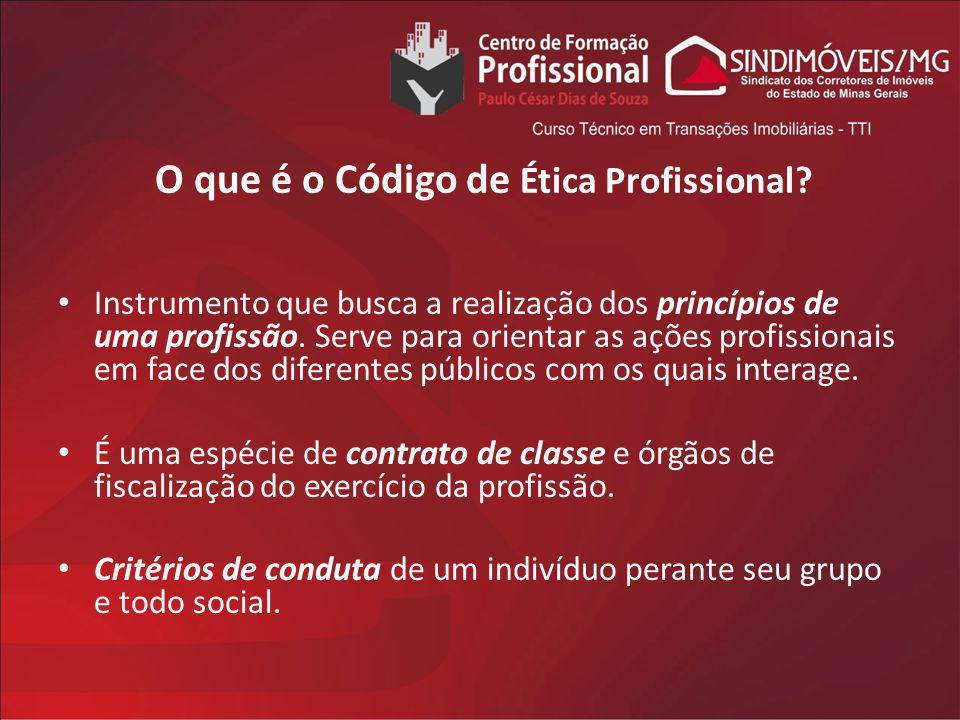 O que é o Código de Ética Profissional? Instrumento que busca a realização dos princípios de uma profissão. Serve para orientar as ações profissionais