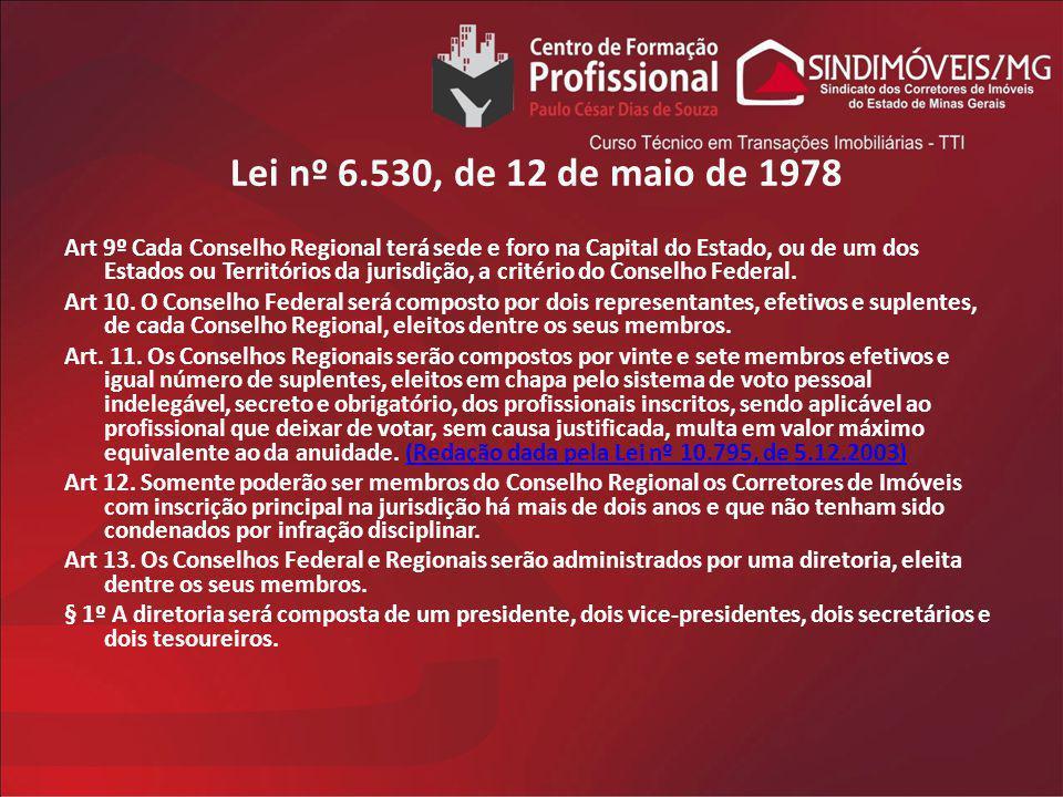 Lei nº 6.530, de 12 de maio de 1978 Art 9º Cada Conselho Regional terá sede e foro na Capital do Estado, ou de um dos Estados ou Territórios da jurisd