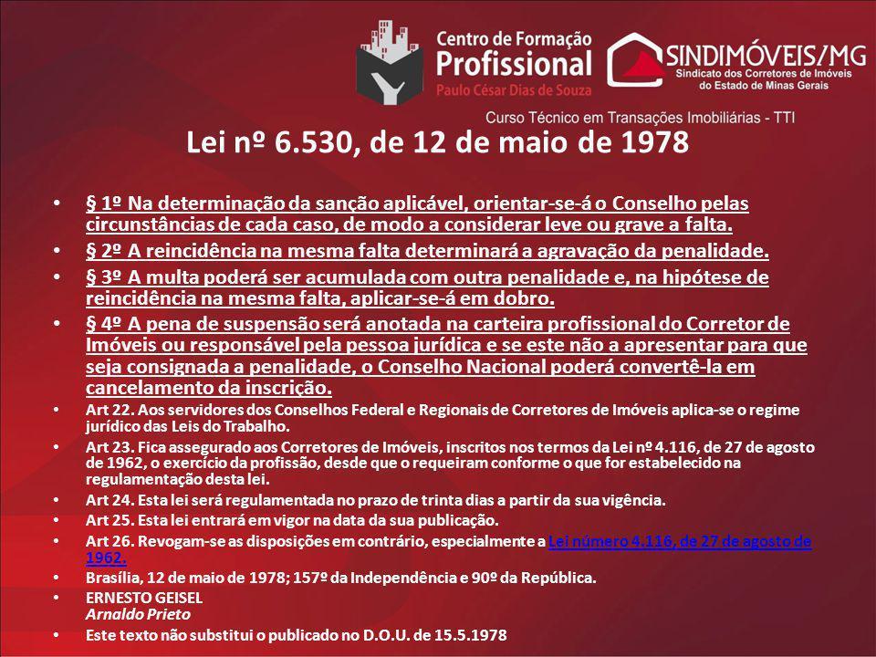 Lei nº 6.530, de 12 de maio de 1978 § 1º Na determinação da sanção aplicável, orientar-se-á o Conselho pelas circunstâncias de cada caso, de modo a co