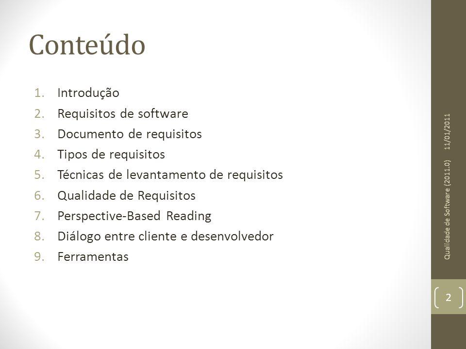 Conteúdo 1.Introdução 2.Requisitos de software 3.Documento de requisitos 4.Tipos de requisitos 5.Técnicas de levantamento de requisitos 6.Qualidade de