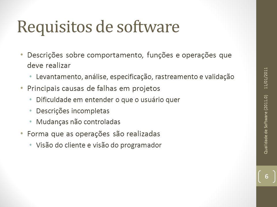Requisitos de software Descrições sobre comportamento, funções e operações que deve realizar Levantamento, análise, especificação, rastreamento e vali