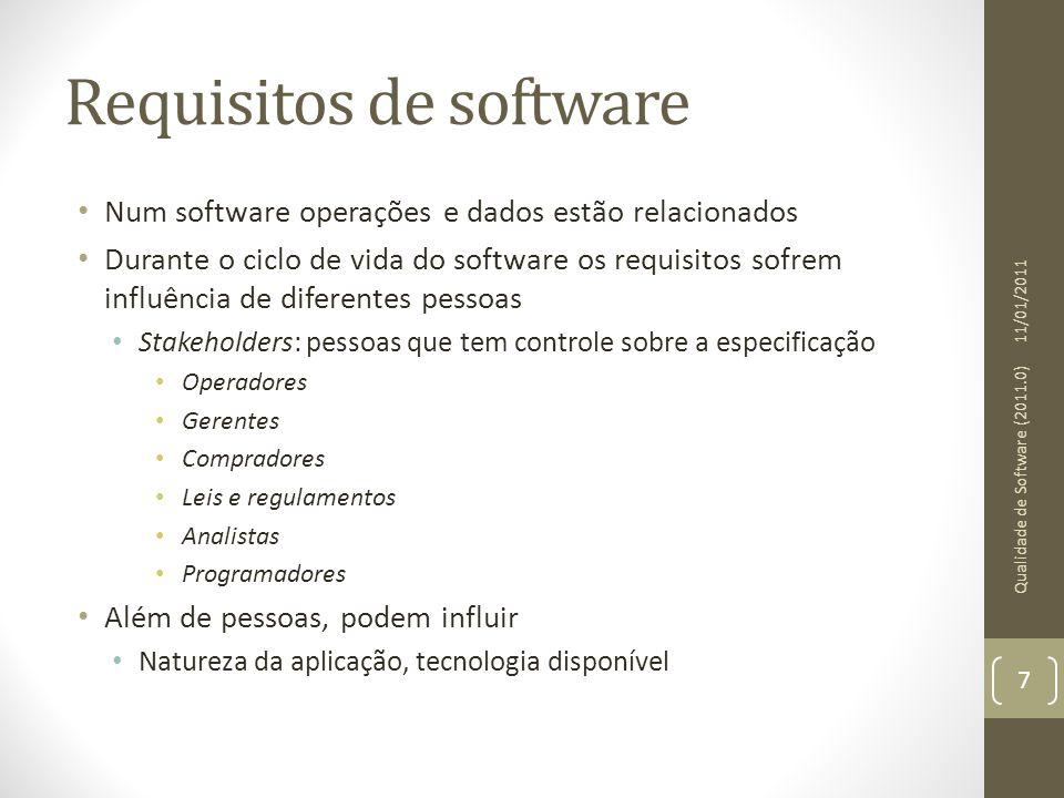Requisitos de software Num software operações e dados estão relacionados Durante o ciclo de vida do software os requisitos sofrem influência de difere