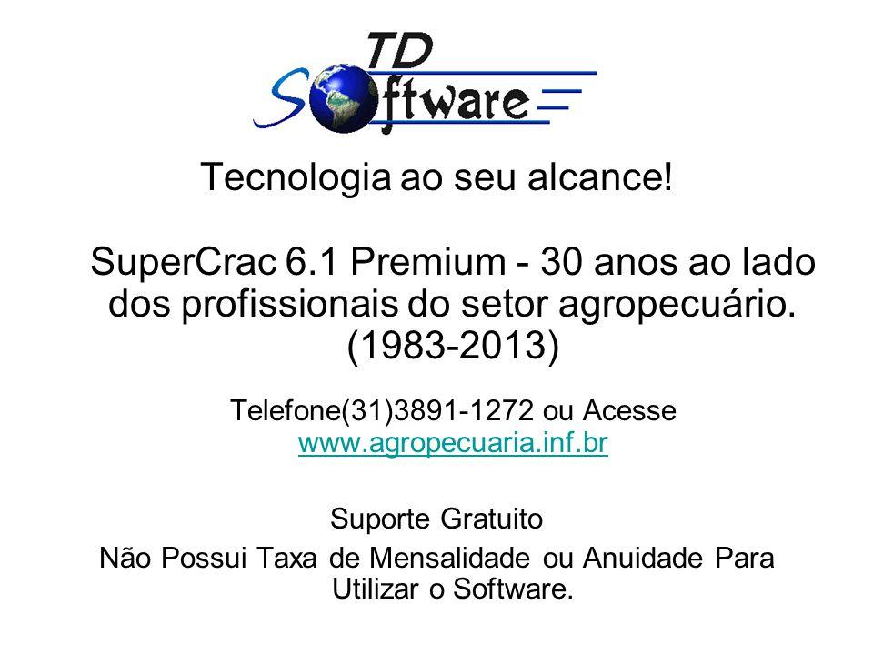 Tecnologia ao seu alcance! SuperCrac 6.1 Premium - 30 anos ao lado dos profissionais do setor agropecuário. (1983-2013) Telefone(31)3891-1272 ou Acess