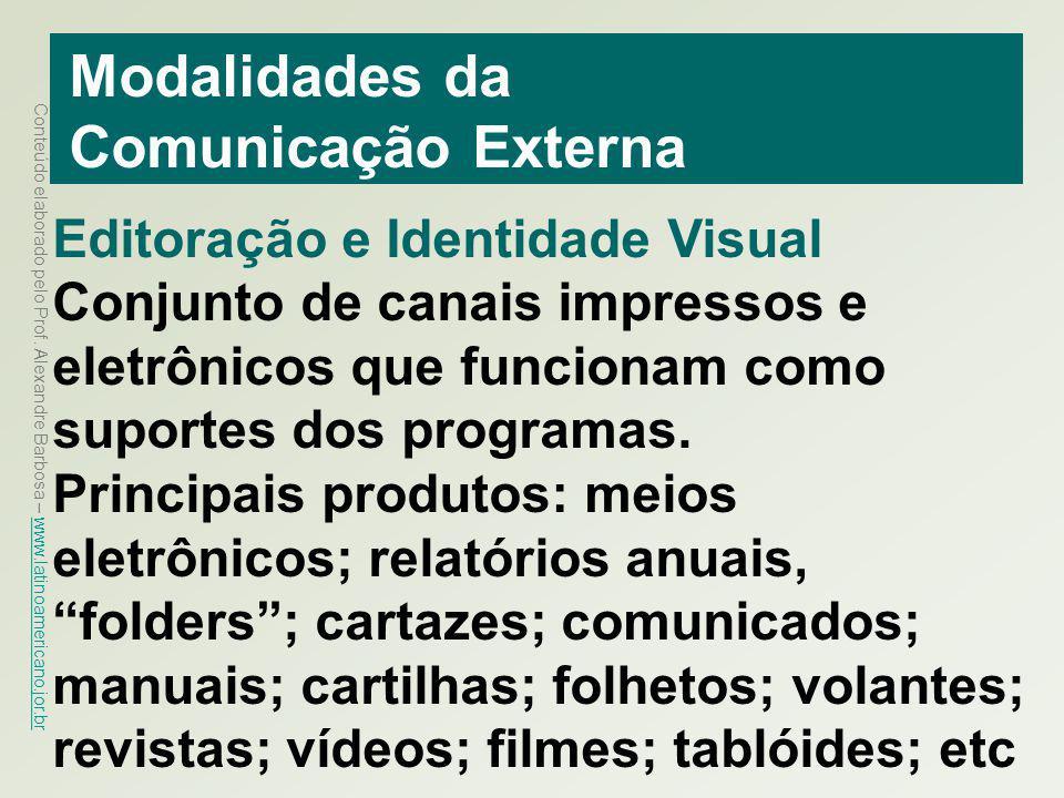 Conteúdo elaborado pelo Prof. Alexandre Barbosa – www.latinoamericano.jor.br www.latinoamericano.jor.br Modalidades da Comunicação Externa Editoração
