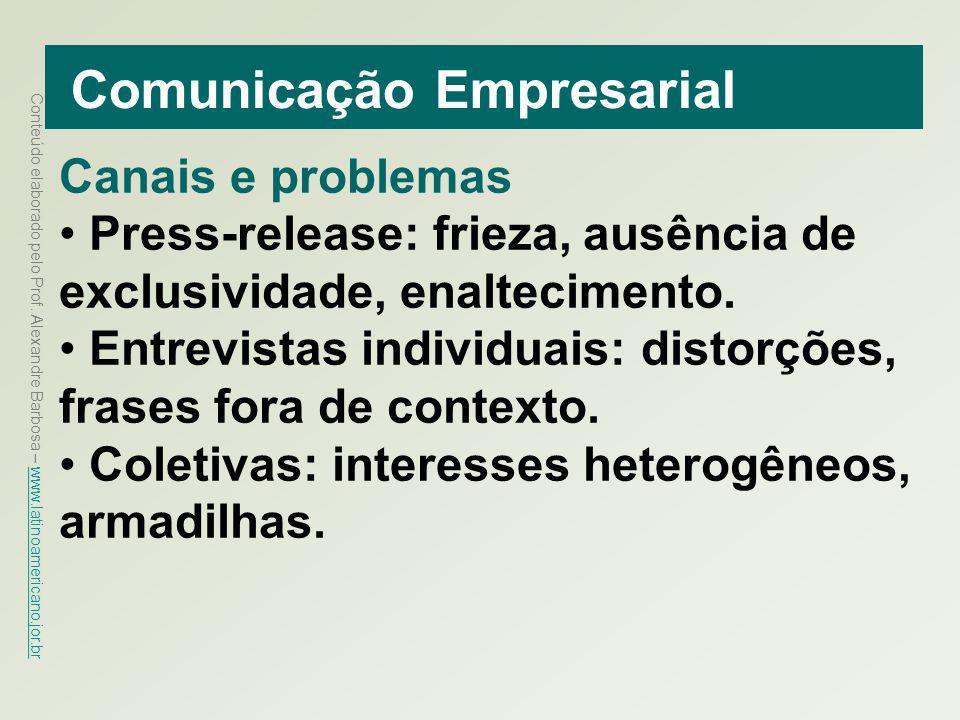 Conteúdo elaborado pelo Prof. Alexandre Barbosa – www.latinoamericano.jor.br www.latinoamericano.jor.br Comunicação Empresarial Canais e problemas Pre