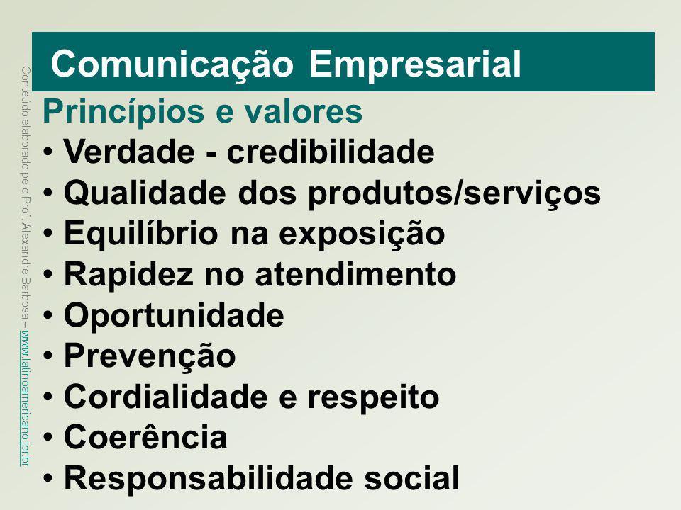 Conteúdo elaborado pelo Prof. Alexandre Barbosa – www.latinoamericano.jor.br www.latinoamericano.jor.br Comunicação Empresarial Princípios e valores V
