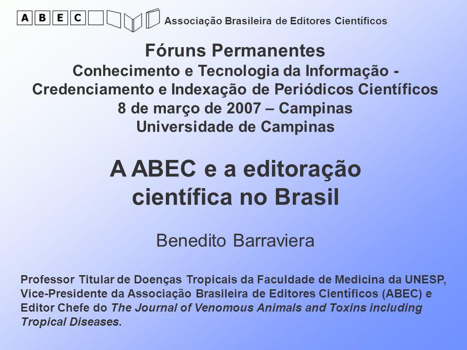 Associação Brasileira de Editores Científicos Fóruns Permanentes Conhecimento e Tecnologia da Informação - Credenciamento e Indexação de Periódicos Ci