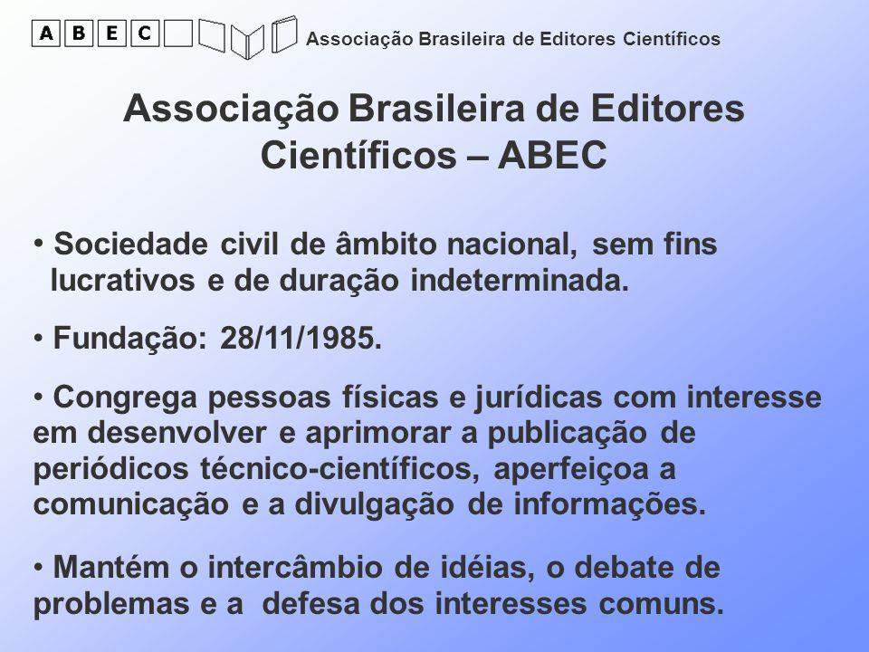 Associação Brasileira de Editores Científicos Associação Brasileira de Editores Científicos – ABEC Sociedade civil de âmbito nacional, sem fins lucrat