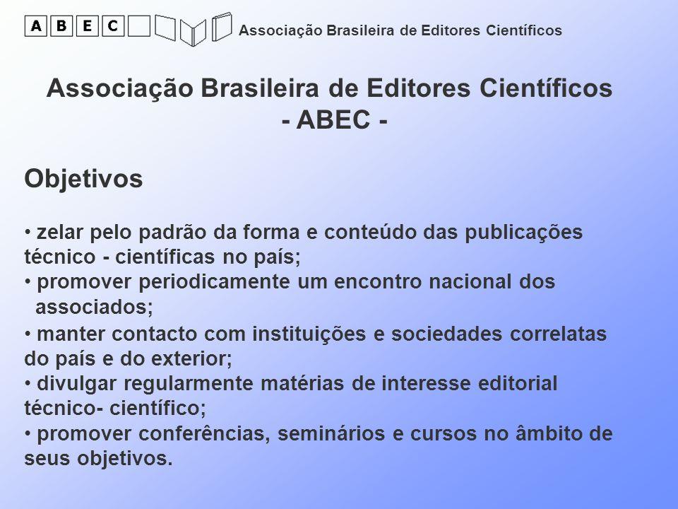 Associação Brasileira de Editores Científicos - ABEC - Objetivos zelar pelo padrão da forma e conteúdo das publicações técnico - científicas no país;