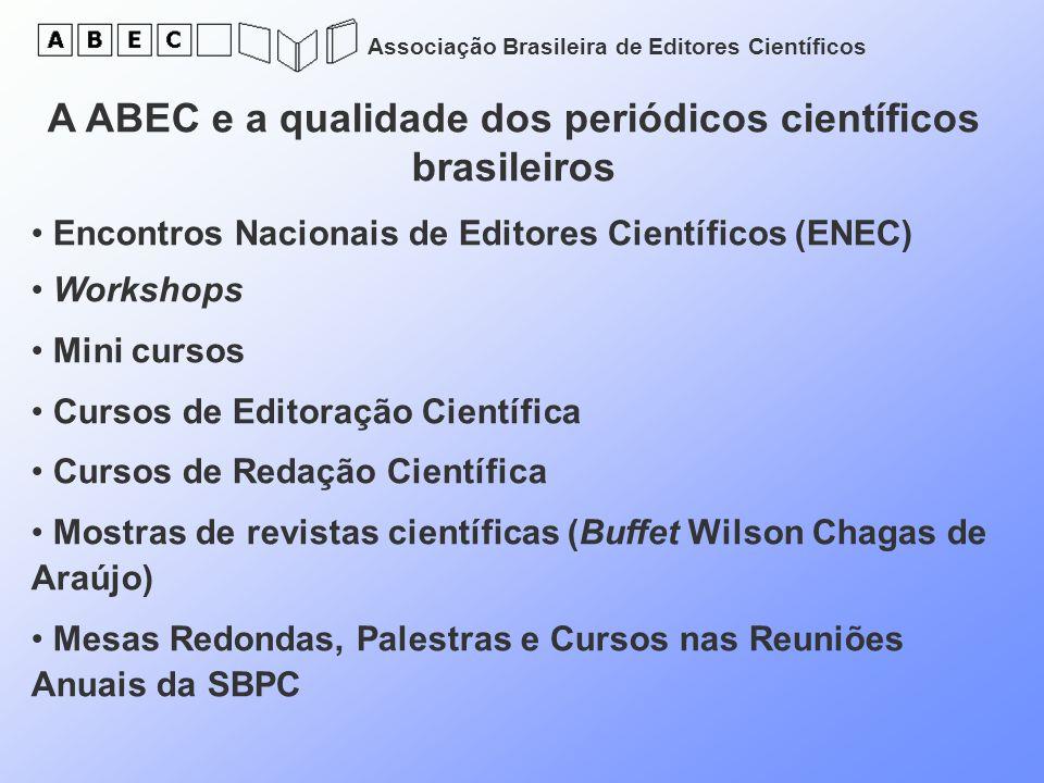 Associação Brasileira de Editores Científicos A ABEC e a qualidade dos periódicos científicos brasileiros Encontros Nacionais de Editores Científicos