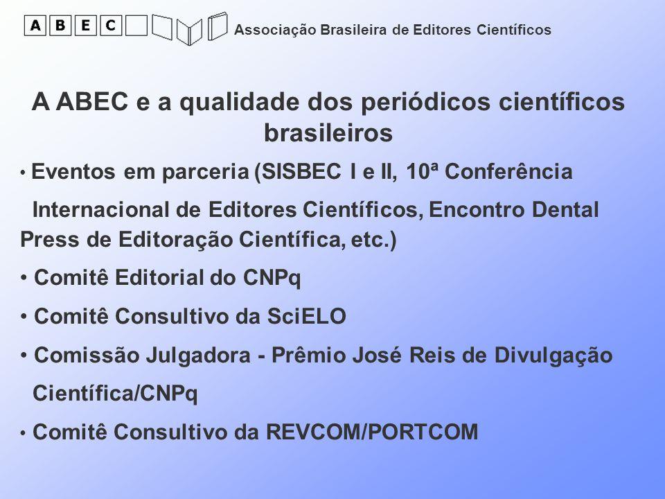 Associação Brasileira de Editores Científicos A ABEC e a qualidade dos periódicos científicos brasileiros Eventos em parceria (SISBEC I e II, 10ª Conf