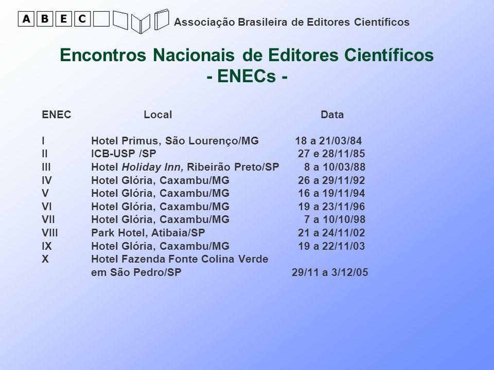 Associação Brasileira de Editores Científicos Encontros Nacionais de Editores Científicos - ENECs - ENEC Local Data I Hotel Primus, São Lourenço/MG 18
