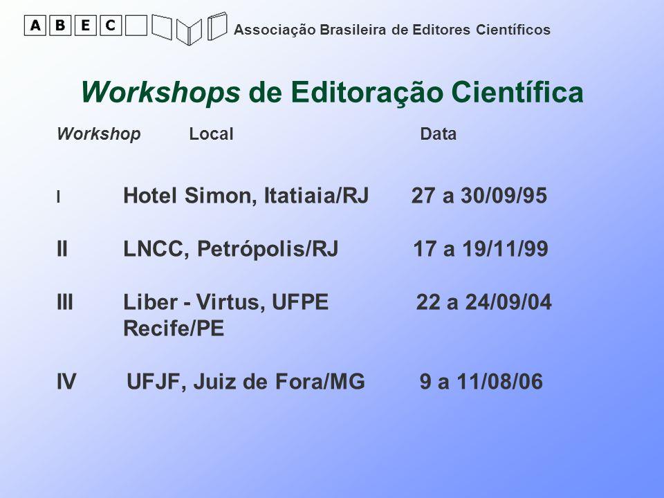 Associação Brasileira de Editores Científicos Workshops de Editoração Científica WorkshopLocal Data I Hotel Simon, Itatiaia/RJ 27 a 30/09/95 IILNCC, P