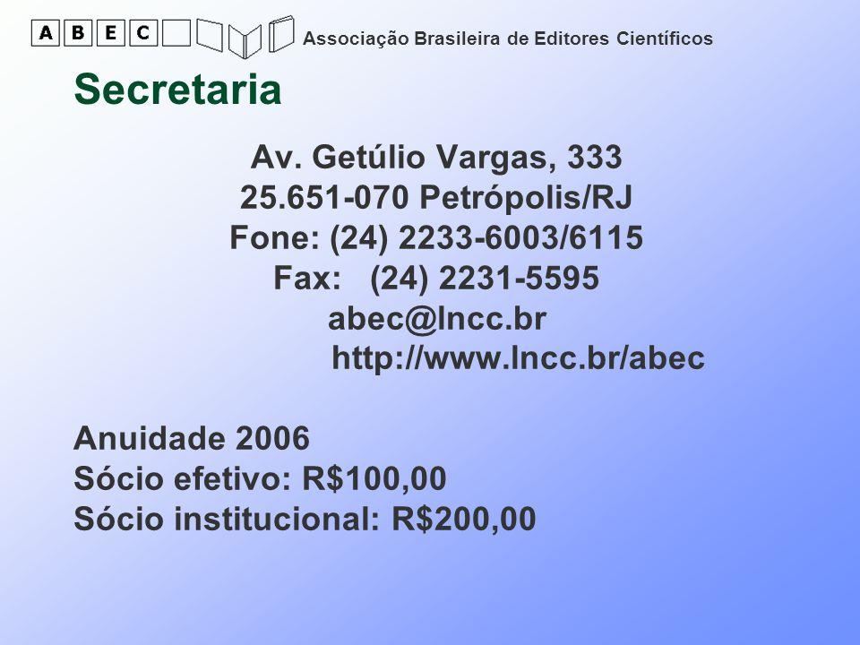 Associação Brasileira de Editores Científicos Secretaria Av. Getúlio Vargas, 333 25.651-070 Petrópolis/RJ Fone: (24) 2233-6003/6115 Fax: (24) 2231-559