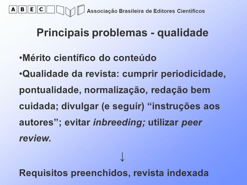 Associação Brasileira de Editores Científicos Principais problemas - qualidade Mérito científico do conteúdo Qualidade da revista: cumprir periodicida