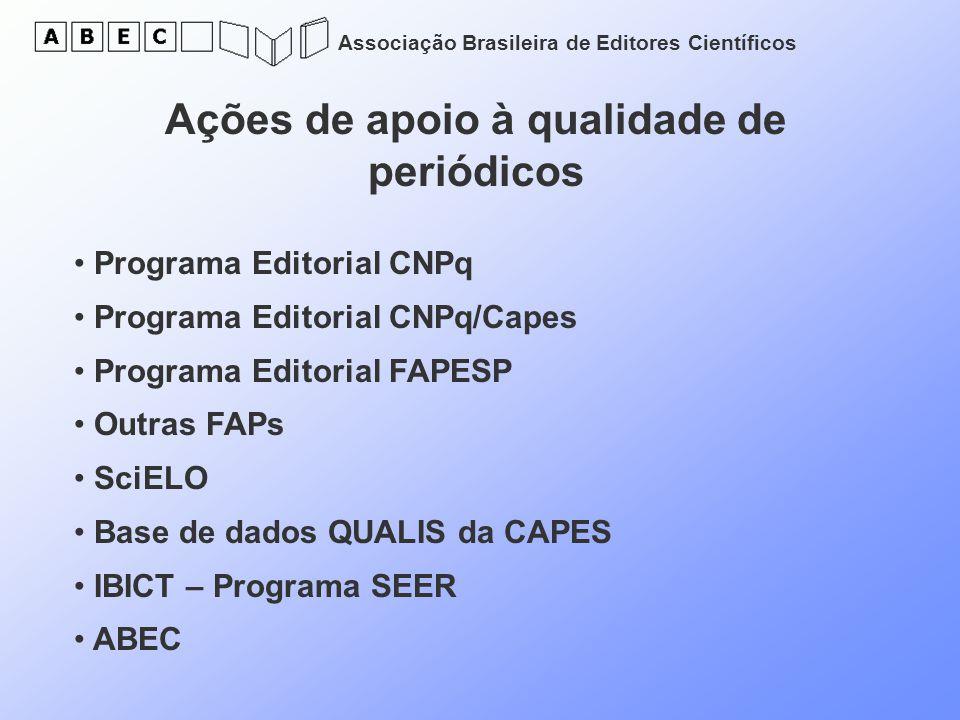 Associação Brasileira de Editores Científicos Ações de apoio à qualidade de periódicos Programa Editorial CNPq Programa Editorial CNPq/Capes Programa