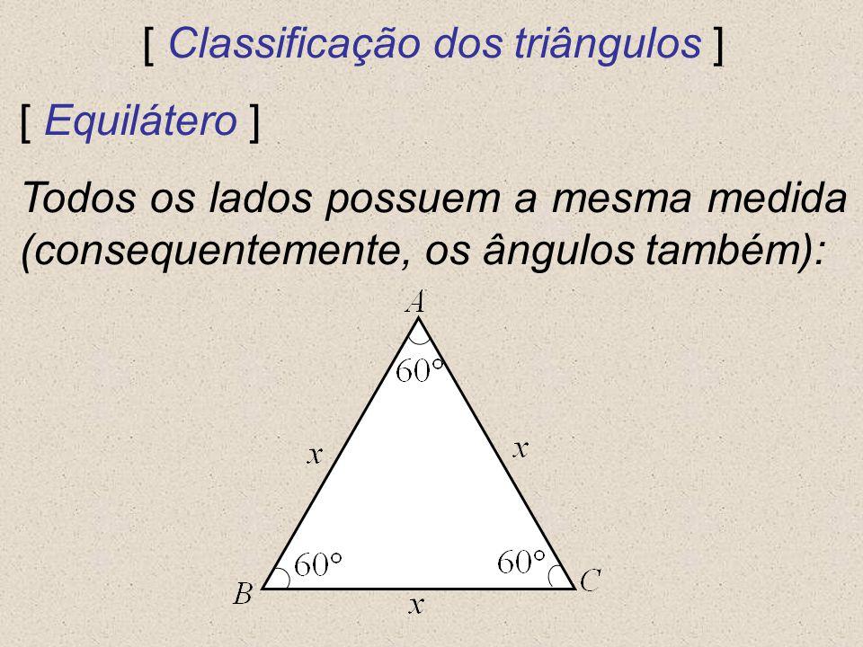 [ Classificação dos triângulos ] [ Equilátero ] Todos os lados possuem a mesma medida (consequentemente, os ângulos também):