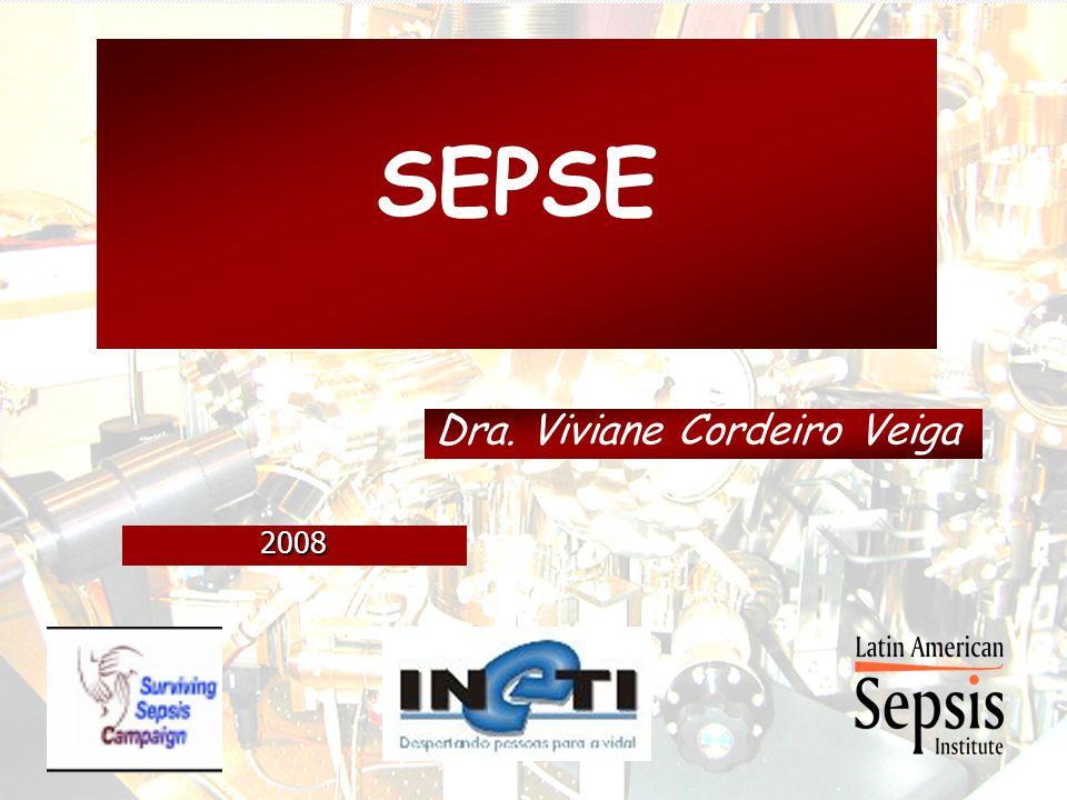 SEPSE Dra. Viviane Cordeiro Veiga 2008