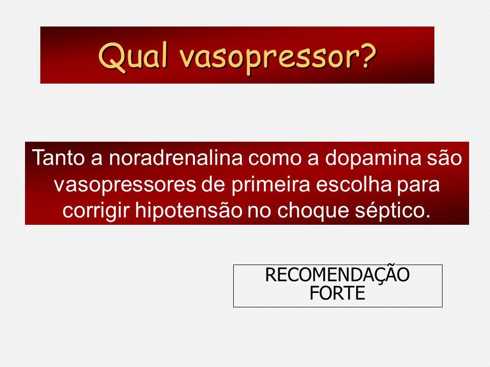 Tanto a noradrenalina como a dopamina são vasopressores de primeira escolha para corrigir hipotensão no choque séptico. Qual vasopressor? RECOMENDAÇÃO