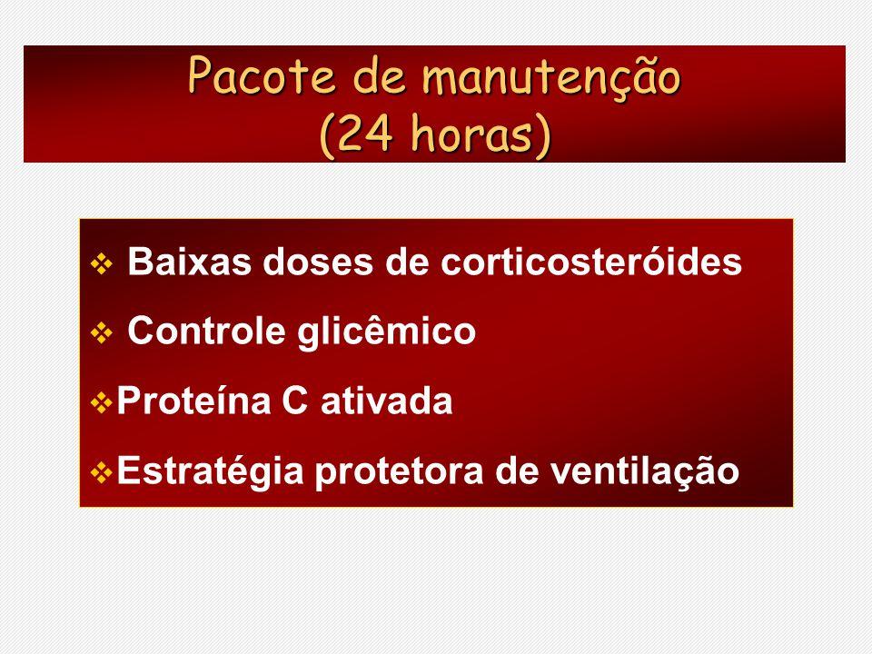 Baixas doses de corticosteróides Controle glicêmico Proteína C ativada Estratégia protetora de ventilação Pacote de manutenção (24 horas)